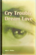 Cry Trouble, by John Walker